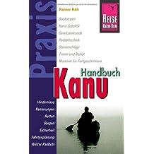 Reise Know-How Praxis: Kanu-Handbuch: Ratgeber mit vielen praxisnahen Tipps und Informationen