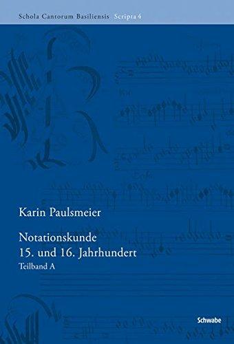Notationskunde 15. und 16. Jahrhundert (Schola Cantorum Basiliensis Scripta (SCBS))