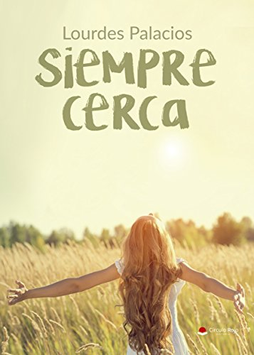 SIEMPRE CERCA (Spanish Edition)