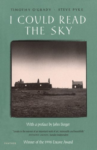 I Could Read the Sky by Timothy O'Grady~Steve Pyke~John Berger (1998-08-02)