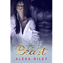 Owning the Beast by Alexa Riley (2014-01-12)