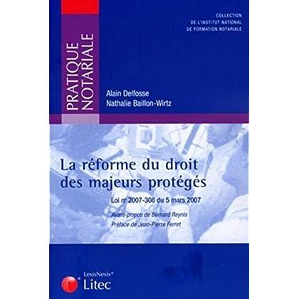 La réforme du droit des majeurs protégés: Loi n° 2007-308 du 5 mars 2007