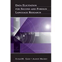 Data Elicitation for Second and Foreign Language Research (Second Language Acquisition Research Series)