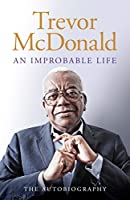 An Improbable Life: The Autobiography (English Edition)