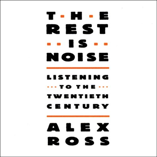 The Rest Is Noise  Audiolibri