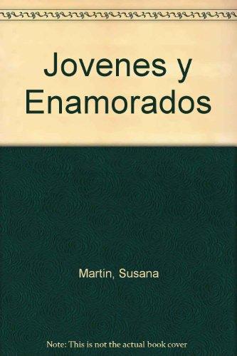 Jovenes Y Enamorados: Con El Corazon Lleno De Ideales por Susana Martin