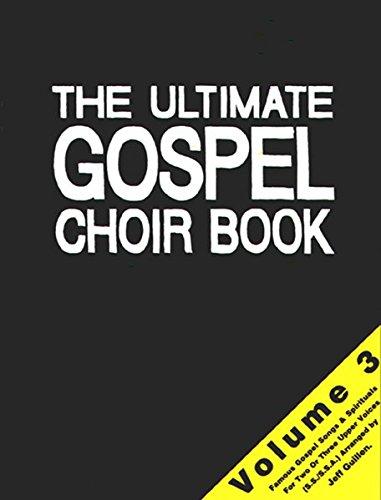 The Ultimate Gospel Choir Book 3: Sammlung für 2-3 gleiche Stimmen a cappella