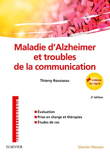 Maladie d'Alzheimer et troubles de la communication par Thierry Rousseau