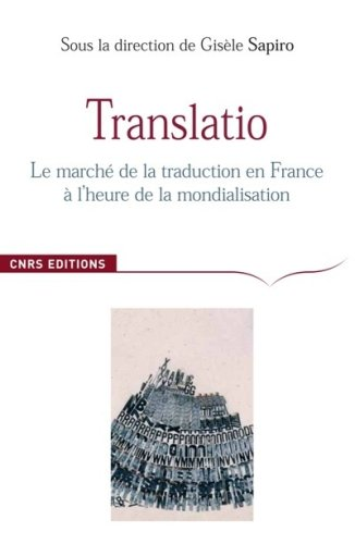 Translatio. Le marché de la traduction en France à l'heure de la mondialisation