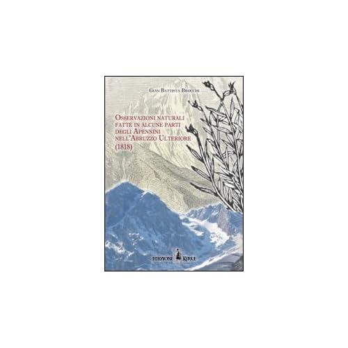 Osservazioni Naturali Fatte In Alcune Parti Degli Apennini Nell'abruzzzo Ulteriore (1818)