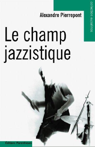 Le champ jazzistique par Alexandre Pierrepont