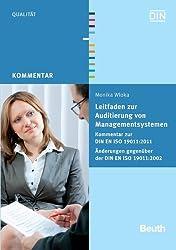 Leitfaden zur Auditierung von Managementsystemen: Kommentar zur DIN EN ISO 19011:2011 Änderungen gegenüber der DIN EN ISO 19011:2002