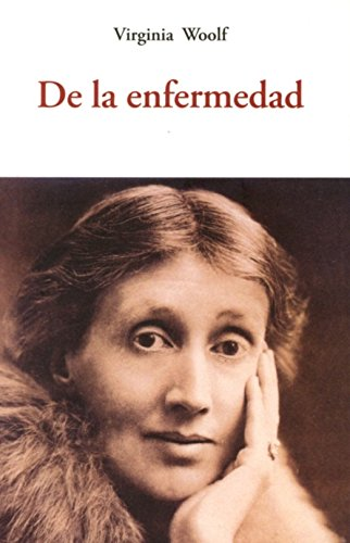 De la enfermedad (CENTELLAS) por VIRGINIA WOOLF