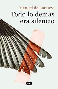 Todo lo demás era silencio par  Manuel De Lorenzo