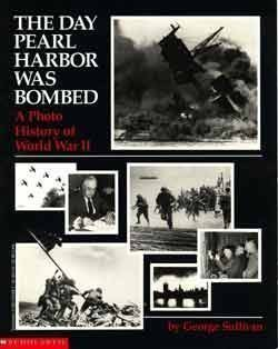 The Day Pearl Harbor Was Bombed: A Photo History of World War II by George Sullivan (1991-12-01)