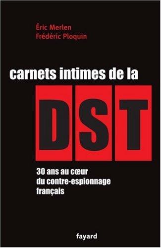 Carnets intimes de la DST par Frédéric Ploquin