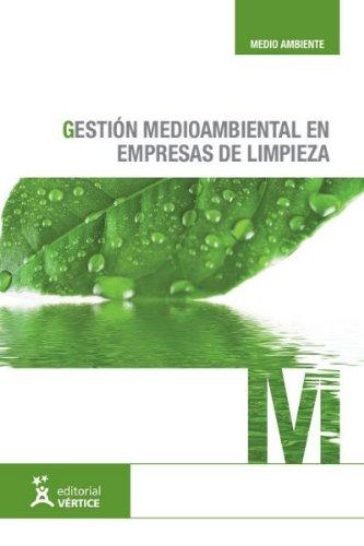 Gestión medioambiental en empresas de limpieza por From Publicaciones Vértice, S.L