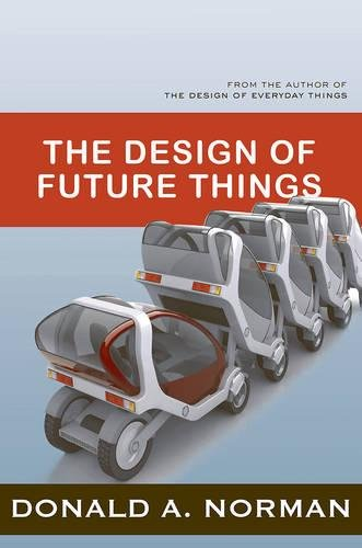 The Design of Future Things par Don Norman