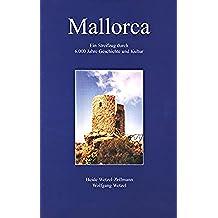 MALLORCA: Ein Streifzug durch 6.000 Jahre Geschichte und Kultur (German Edition)