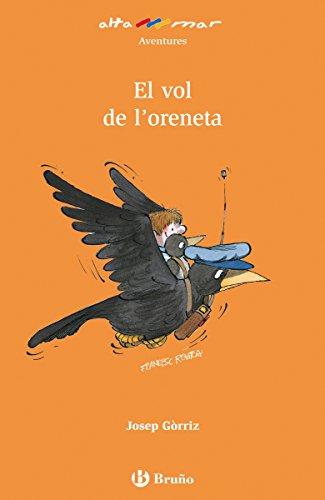 El vol de lŽoreneta (ebook) (Catalá - A PARTIR DE 8 ANYS - ALTAMAR ...
