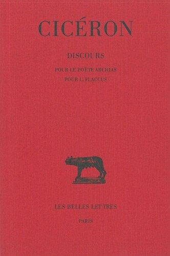 Discours, tome XII : Pour le poète Archias - Pour L,Flaccus