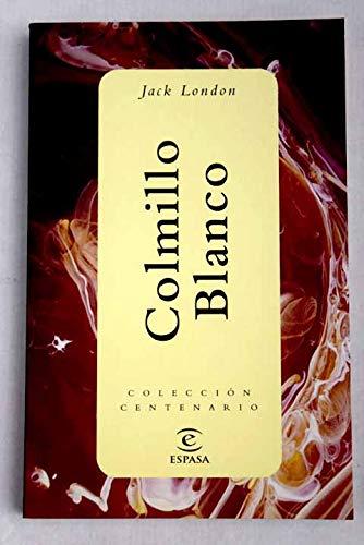 Colmillo Blanco (biblioteca centenario; (8707))