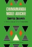 Querida Ijeawele. O cómo educar en el feminismo (Literatura Random House) (Tapa blanda)