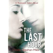 The Last Hour by Charles Sheehan-Miles (2013-05-15)