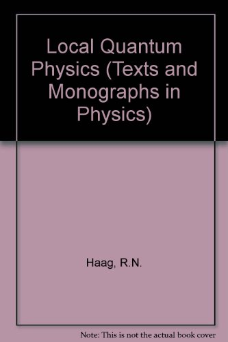 Local Quantum Physics (Texts and Monographs in Physics)
