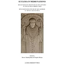 Ecclesia in Medio Nationis: Reflections on the Study of Monasticism in the Central Middle Ages (Mediaevalia Lovaniensia, Band 42)