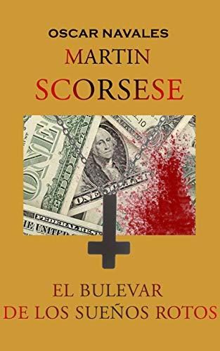 Martin Scorsese. El bulevar de los sueños rotos