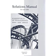 Solutions Manual for Use with Essentials of Investments by Alex; Marcus, Alan J. Bodie Zvi; Kane (2007-12-23)