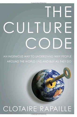 The Culture Code: An Ingenious Way to Understand Why People Around the World Live and Buy as They Do by Clotaire Rapaille (2006-06-06)