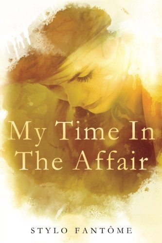 My Time in the Affair by Stylo Fantome (2015-04-12)
