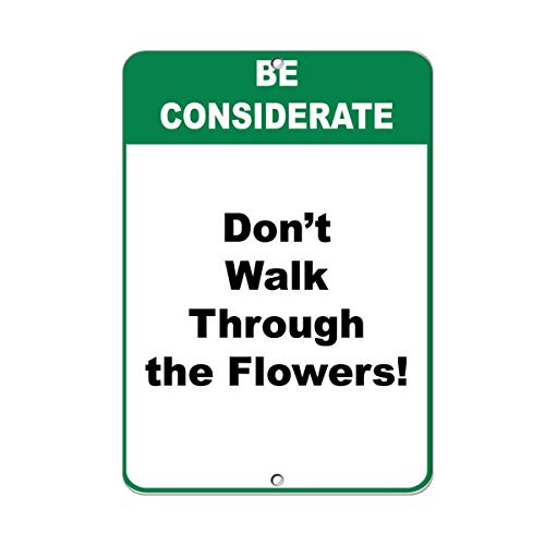 Tomlinsony Blechschild Metal Tin Sign Aluminum Be Considerate Don't Walk Through The Flowers! 12