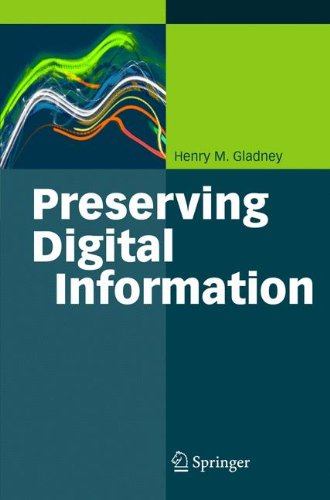 Preserving Digital Information por Henry Gladney