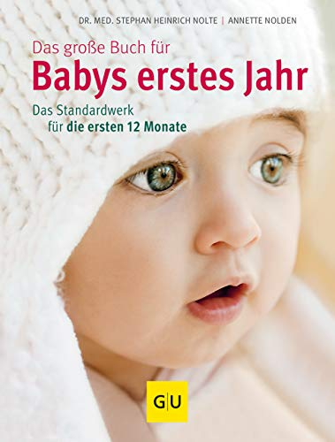 Das große Buch für Babys erstes Jahr: Das Standardwerk für die ersten 12 Monate (GU Einzeltitel Partnerschaft & Familie)