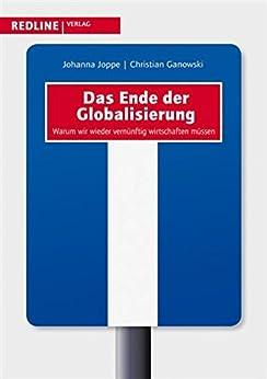 das-ende-der-globalisierung-warum-wir-wieder-vernnftig-wirtschaften-mssen