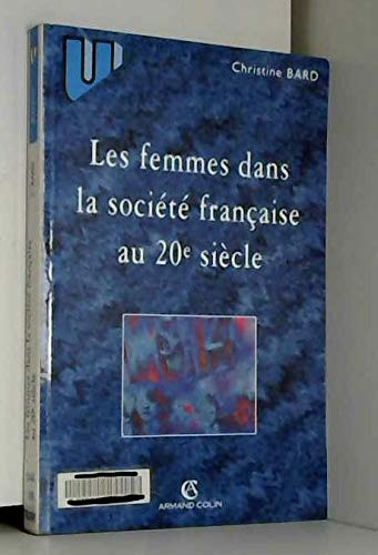Les femmes dans la société française au XXème siècle par Christine Bard