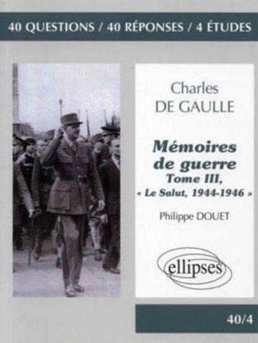 Charles de Gaulle, Mémoires de guerre : Tome 3 (critique des mémoire de guerre et non simplement memoire)