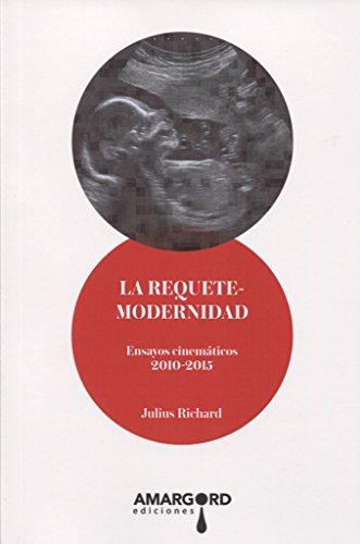 LA REQUETEMODERNIDAD (Especiales) por JULIUS RICHARD