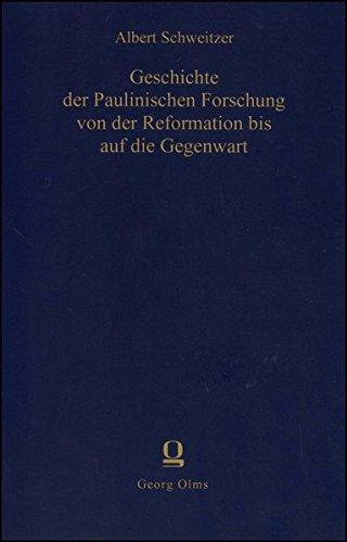 Geschichte der paulinischen Forschung von der Reformation bis auf die Gegenwart