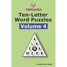 Chihuahua Ten-Letter Word Puzzles Volume 4