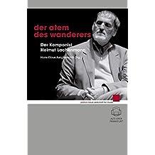 Der Atem des Wanderers: Der Komponist Helmut Lachenmann (edition neue zeitschrift für musik)