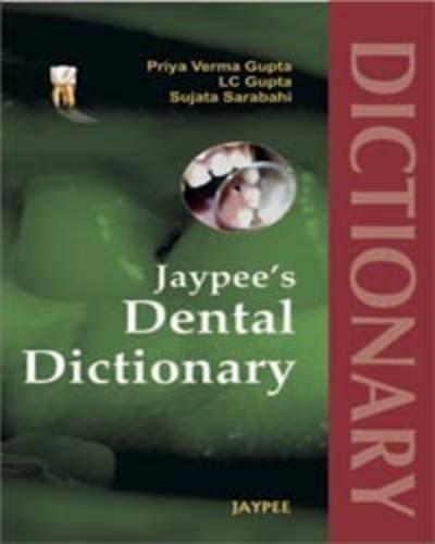Jaypee's Dental Dictionary by Priya Verma Gupta (2008-11-30)