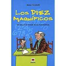 Los diez magníficos: La primera entrega de las aventuras de Filo y su abuelo, un libro ameno para comprender las bases de las matemáticas. (Para leer y aprender)