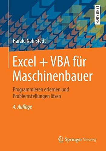 Excel + VBA für Maschinenbauer: Programmieren erlernen und technische Fragestellungen lösen (Mechanische Schwingungen 4.)