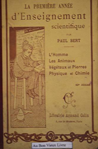 La première année d'enseignement scientifique L'Homme Les animaux Végétaux et pierres Physique et chimie 43e édition Librairie Armand Colin 1901