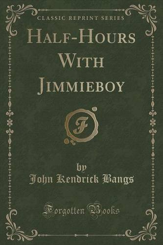 Half-Hours With Jimmieboy (Classic Reprint)