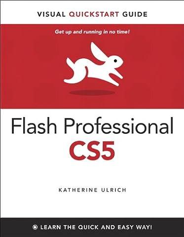 Flash Professional CS5 for Windows and Macintosh: Visual QuickStart Guide (Visual QuickStart